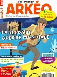 Arkéo Junior - Arkéo junior N° 278, novembre 201 : La Seconde Guerre Mondiale.