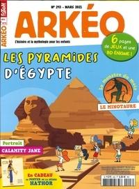 Arkéo Junior - Arkéo junior N° 293, mars 2021 : Les pyramides d'Egypte.
