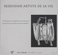 Edith Viarmé et Jean-Pierre Klein - Art & Thérapie N° 110/111, mai 2012 : Redevenir artiste de savie.