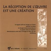 Edith Viarmé et Jean-Pierre Klein - Art & Thérapie N° 126/127, mars 202 : La réception de l'oeuvre est une création.