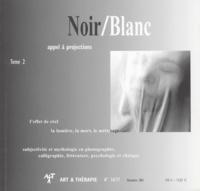 Collectif - Art & Thérapie N° 76/77 Décembre 20 : Noir/Blanc - Tome 2, Appel à projections.