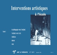 Collectif - Art & Thérapie N° 78/79, Septembre  : Interventions artistiques à l'école - Tome 1.