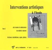 Collectif - Art & Thérapie N° 80/81, Décembre 2 : Interventions artistiques à l'école - Tome 2.