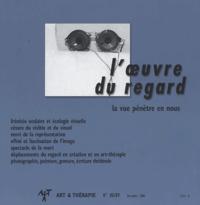 Jean-Pierre Klein - Art & Thérapie N° 88/89, Décembre 2 : L'oeuvre du regard - La vue pénètre en nous.