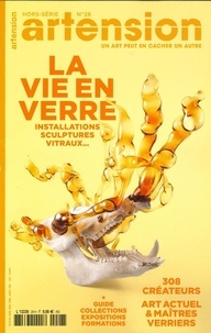Artension Editions - Artension Hors-série N° 28, pr : La vie en verre.