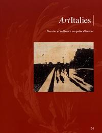 Michel Hochmann et Laura De Fuccia - ArtItalies N° 24 : Dessins et tableaux en quête d'auteur.
