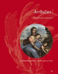 Véronique Meyer et Philippe Sénéchal - ArtItalies N° 25/2019 : Perspectives de recherche - Tome 2.