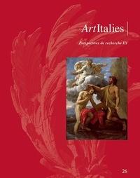 Illustria - ArtItalies N° 26 : Perspectives de recherches - Tome 3.