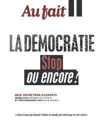 Bernard Pellegrin - Au fait  : La Démocratie - Stop ou encore ?.