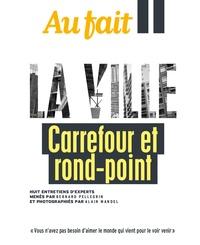 Bernard Pellegrin - Au fait  : La Ville - Carrefour et rond-point.