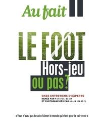 Patrick Blain - Au fait  : Le Foot - Hors-jeu ou pas ?.