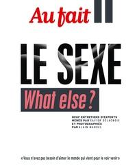 Xavier Delacroix - Au fait  : Le Sexe - What else ?.