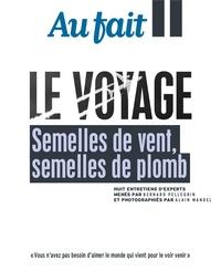 Bernard Pellegrin et Alain Mandel - Au fait  : Le Voyage - Semelles de vent, semelles de plomb.