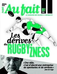 Au fait bwc - Au fait N° 7 : Les dérives du rugby'zness.