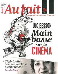 Geoffrey Le Guilcher - Au fait N° 8 : Luc Besson : main basse sur le cinéma.