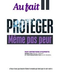 Pascal Drouet - Au fait  : Protéger - Même pas peur.