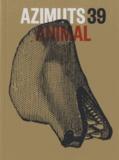 Marc Monjou - Azimuts N° 39 : Animal.