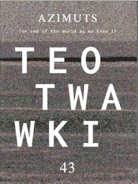 Yann Fabès - Azimuts N° 43 : TEOTWAWKI (The End Of The World As We Know It) - La fin.