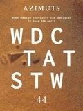 Yann Fabès - Azimuts N° 44 : WDCTATSTW (When Design Cherishes The Ambition To Save The World) - L'ambition du design.
