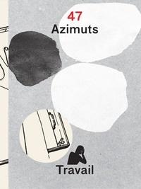 Marc Monjou - Azimuts N° 47 : Travail.