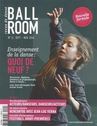 Nathalie Yokel et Aurélien Richard - Ballroom N° 11, Septembre-nov : Enseignement de la danse : quoi de neuf ?.