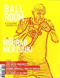 Nathalie Yokel - Ballroom N° 19, septembre-nov : Rencontres avec Mourad Merzouki.