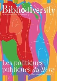 Etienne Galliand - Bibliodiversity  : Les politiques publiques du livre.