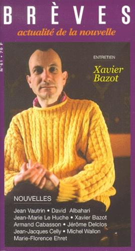Atelier du Gué - Brèves N° 61 : Xavier Bazot.