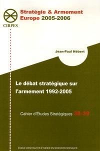 Jean-Paul Hébert - Cahier d'Etudes Stratégiques N° 38-39 : Le Débat stratégique sur l'armement.