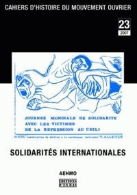 Véronique Rebetez et Stéfanie Prezioso - Cahiers d'histoire du mouvement ouvrier N° 23, 2007 : Solidarités internationales.