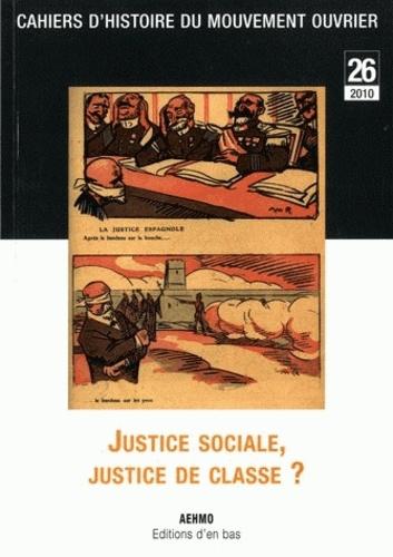 Clément Bailat et Pablon Cruchon - Cahiers d'histoire du mouvement ouvrier N° 26, 2010 : Justice sociale, justice de classe ?.