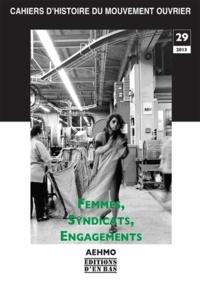Nelly Valsangiacomo et Carole Villiger - Cahiers d'histoire du mouvement ouvrier N° 29, 2013 : Femmes, syndicats, engagements.