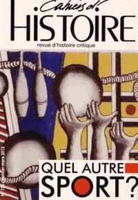Marion Fontaine et Guillaume Quashie-Vauclin - Cahiers d'Histoire N° 120, Janvier-mars : Quel autre sport ?.