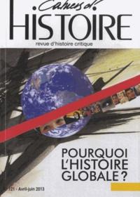 Chloé Maurel - Cahiers d'Histoire N° 121, avril-juin 2 : Pourquoi l'histoire globale ?.