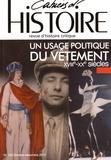 Annie Burger-Roussennac et Thierry Pastorello - Cahiers d'Histoire N° 129, Octobre-déce : Un usage politique du vêtement (XVIIIe-XXe siècles).