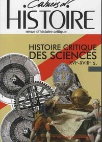 Anne Jollet - Cahiers d'Histoire N° 136, juillet-août : Histoire critique des sciences XIVe-XVIIIe s.