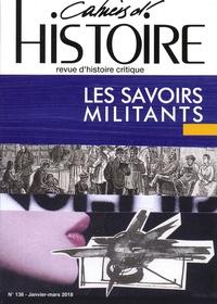 David Hamelin et Jérôme Lamy - Cahiers d'Histoire N° 138, janvier-mars : Les savoirs militants.