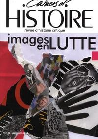 Anne Jollet - Cahiers d'Histoire N° 139, avril-juin 2 : Images en lutte.