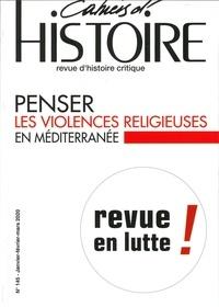 Anne Jollet - Cahiers d'Histoire N° 145, janvier-févr : Penser les violences religieuses en Méditerranée - septembre 2020.