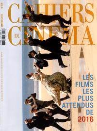 Stéphane Delorme - Cahiers du cinéma N° 718, Janvier 2016 : Les films les plus attendus de 2016.