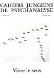 Marie-Claude Calary et Martine Gallard - Cahiers jungiens de psychanalyse N° 125, Février 2008 : Vivre le sens.