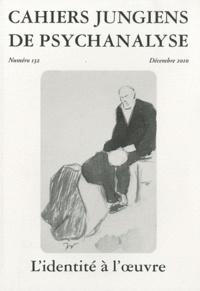Claire Dorly et Dominique Guilbault - Cahiers jungiens de psychanalyse N° 132 : L'édentité à l'oeuvre.