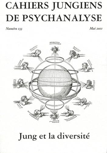 Claire Dorly - Cahiers jungiens de psychanalyse N° 133, Mai 2011 : Jung et la diversité.