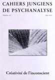 Claire Dorly et Dominique Guilbault - Cahiers jungiens de psychanalyse N° 135, juin 2012 : Créativité de l'inconscient.