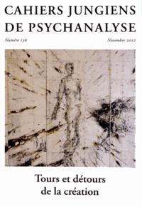 Dominique Guilbault et Laurent Meyer - Cahiers jungiens de psychanalyse N° 136, novembre 201 : Tours et détours de la création.