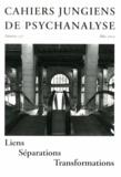 Elisabeth Conesa et Christian Marnette - Cahiers jungiens de psychanalyse N° 137, Mai 2013 : Liens, séparations, transformations.