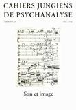 Dominique Guilbault et Laurent Meyer - Cahiers jungiens de psychanalyse N° 139, mai 2014 : Son et image. 1 CD audio