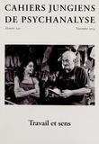 Dominique Guilbault et Laurent Meyer - Cahiers jungiens de psychanalyse N° 140, novembre 201 : Travail et sens.