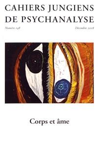 Christine Dallot et Laurence Lacour - Cahiers jungiens de psychanalyse N° 148, décembre 201 : Corps et âme.