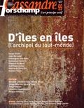 Nicolas Roméas - Cassandre N° 99 Automne 2014 : D'îles en îles - L'archipel du tout-monde.